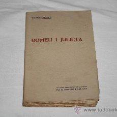 Libros antiguos: 0601- 'ROMEU I JULIETA' PER SHAKESPEARE. TRAD. PER M. MORERA . EDIT. CATALANA. 19??. Lote 27489022