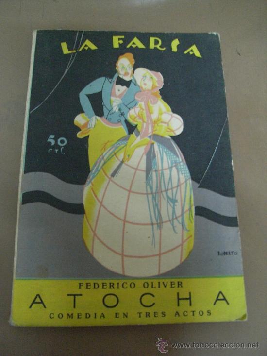 COLECCIÓN LA FARSA:OBRA DE TEATRO EN TRES ACTOS. (Libros antiguos (hasta 1936), raros y curiosos - Literatura - Teatro)