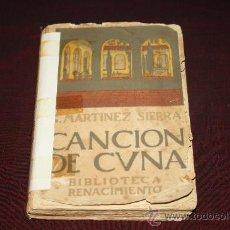 Libros antiguos: 1025- 'CANCIÓN DE CUNA' COMEDIA EN DOS ACTOS DE G. MARTÍNEZ SIERRA. AÑO 1911. Lote 27706654