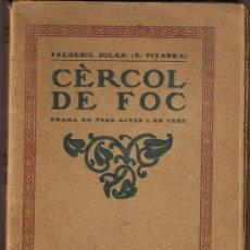 Libros antiguos: CERCOL DE FOC - FREDERIC SOLER (S.PITARRA) 2ª EDICIO - 1913. Lote 27940313