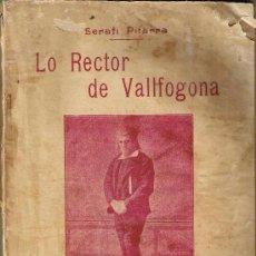 Alte Bücher - LO RECTOR DE VALLFOGONA - SERAFI PITARRA - DRAMA EN TRES ACTES - 1908 - 3ª EDICIO - 27969157