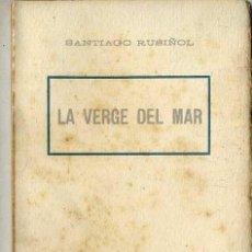 Libros antiguos: SANTIAGO RUSIÑOL : LA VERGE DEL MAR (A. LÓPEZ, S.F.) EN CATALÁN. Lote 28676180