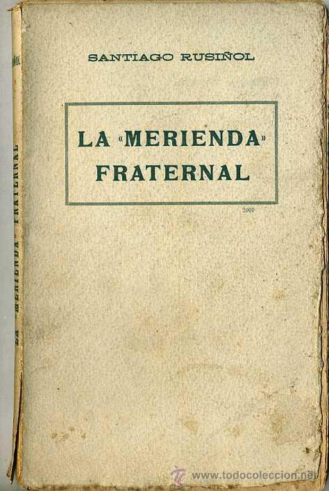 SANTIAGO RUSIÑOL : LA MERIENDA FRATERNAL (A. LÓPEZ, S.F.) EN CATALÁN (Libros antiguos (hasta 1936), raros y curiosos - Literatura - Teatro)