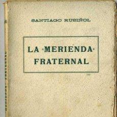 Libros antiguos: SANTIAGO RUSIÑOL : LA MERIENDA FRATERNAL (A. LÓPEZ, S.F.) EN CATALÁN. Lote 28676191