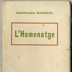 Libros antiguos: SANTIAGO RUSIÑOL : L'HOMENATGE (A. LÓPEZ, S.F.) EN CATALÁN. Lote 28676210