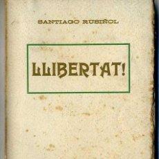 Alte Bücher - SANTIAGO RUSIÑOL : LLIBERTAT! (A. LÓPEZ, S.F.) EN CATALÁN - 28676216