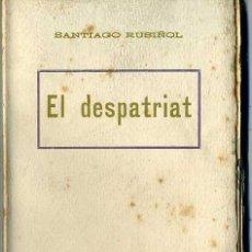 Libros antiguos: SANTIAGO RUSIÑOL : EL DESPATRIAT (A. LÓPEZ, S.F.) EN CATALÁN. Lote 28676227