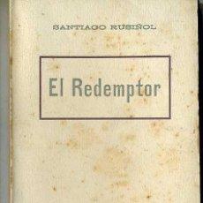 Libros antiguos: SANTIAGO RUSIÑOL : EL REDEMPTOR (A. LÓPEZ, S.F.) EN CATALÁN. Lote 28676237