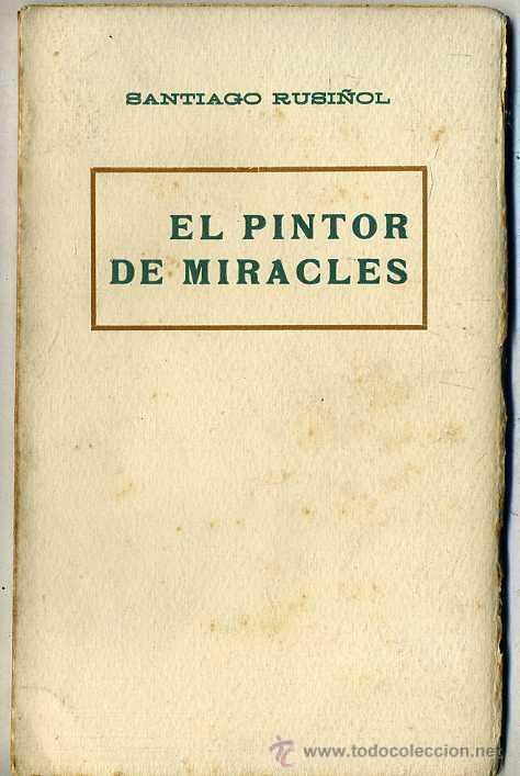 SANTIAGO RUSIÑOL : EL PINTOR DE MIRACLES (A. LÓPEZ, S.F.) EN CATALÁN (Libros antiguos (hasta 1936), raros y curiosos - Literatura - Teatro)