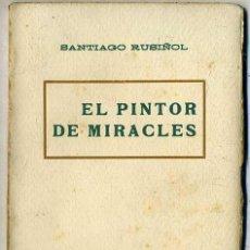 Libros antiguos: SANTIAGO RUSIÑOL : EL PINTOR DE MIRACLES (A. LÓPEZ, S.F.) EN CATALÁN. Lote 28676293