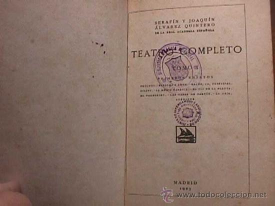 Libros antiguos: Teatro completo, Serafin y Joaquin Alvarez Quintero, Tomo I, Madrid, 1923 - Foto 2 - 28708900