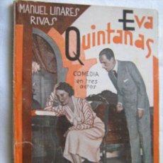 Libros antiguos: EVA QUINTANAS. LINARES RIVAS, MANUEL. 1933. LIBRERÍA Y EDITORIAL MADRID. Lote 28920789