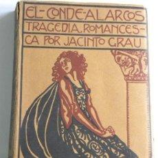 Libros antiguos: JACINTO GRAU: EL CONDE ALARCOS TRAGEDIA ROMANCESCA .1ª ED ( M BUJARDOS) MINERVA MADRID 1917. Lote 29045934