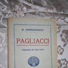 Libros antiguos: 0553- 'PAGLIACCI' - DRAMMA IN DUE ATTI - PAROLE E MUSICA DI R. LEONCABALLO - MILANO 1929. Lote 29195678