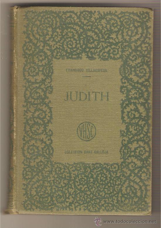 JUDITH .- FRANCISCO VILLAESPESA (Libros antiguos (hasta 1936), raros y curiosos - Literatura - Teatro)