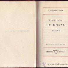 Libros antiguos: FRANCISCO DE ROJAS. TEATRO. DEL REY ABAJO, NINGUNO. ENTRE BOBOS ANDA EL JUEGO.EDIC. DE LA LECTURA.. Lote 29318086