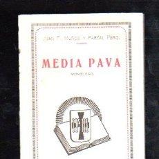 Libros antiguos: MEDIA PAVA. MONOLOGO POR JUAN F. MUÑOZ Y PABON - EDITORIAL JUVENTUD 1903. Lote 29510887