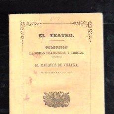 Libros antiguos: EL TEATRO POR EL MARQUES DE VILLENA - IMPRENTA DE JOSE RODRIGUEZ, MADRID 1863. Lote 29512834