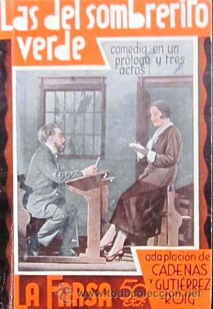 LAS DEL SOMBRERITO VERDE - CADENAS Y GUTIÉRREZ-ROIG - LA FARSA - 1932 (EXCELENTE ESTADO) (Libros antiguos (hasta 1936), raros y curiosos - Literatura - Teatro)