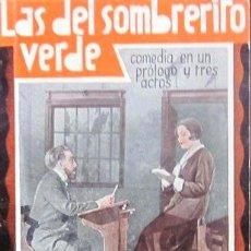 Libros antiguos: LAS DEL SOMBRERITO VERDE - CADENAS Y GUTIÉRREZ-ROIG - LA FARSA - 1932 (EXCELENTE ESTADO). Lote 29521549