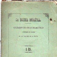 Libros antiguos: LA ESCENA ESPAÑOLA, COLECCIÓN DE OBRAS DRAMÁTICAS, MADRID,IMPRENTA DEL SEMANARIO E ILUESTRACIÓN 1854. Lote 29819218