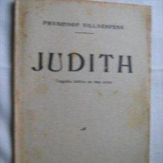 Libros antiguos: JUDITH. VILLAESPESA, FRANCISCO. 1915. Lote 30040391