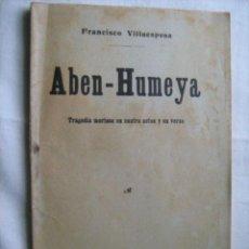Libros antiguos: ABEN-HUMEYA. VILLAESPESA, FRANCISCO. 1915. Lote 30040414