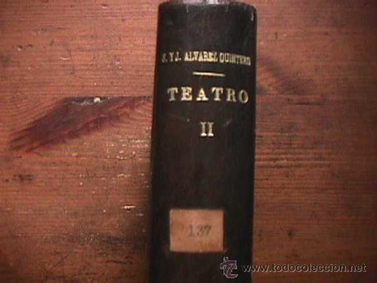 TEATRO COMPLETO, TOMO II, SERAFIN Y JOAQUIN ALVAREZ QUINTERO, CALPE, 1923 (Libros antiguos (hasta 1936), raros y curiosos - Literatura - Teatro)
