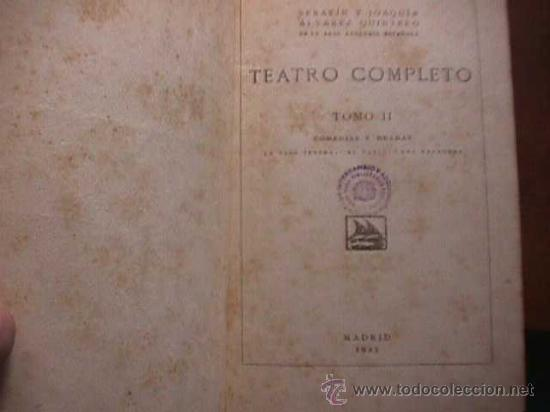 Libros antiguos: Teatro Completo, tomo II, Serafin y Joaquin Alvarez Quintero, Calpe, 1923 - Foto 2 - 30163049