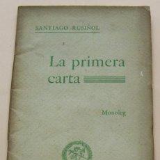Libros antiguos: SANTIAGO RUSIÑOL * 1907 * LA PRIMERA CARTA * MONOLOGO EN CATALÁN. Lote 30264054