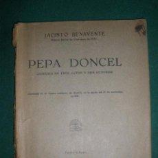 Libros antiguos: PEPA DONCEL. DE JACINTO BENAVENTE. MADRID 1928. LIBRERIA Y CASA EDITORIAL HERNANDO.S.A.. Lote 30334615