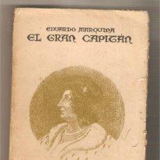 Libros antiguos: EL GRAN CAPITÁN .- EDUARDO MARQUINA. Lote 30343957