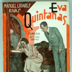 Libros antiguos: LA FARSA Nº 284 EVA QUINTANAS MANUEL LINARES RIVAS COMEDIA 3 ACTOS IMPRENTA RIVADENEYRA 1933. Lote 30373300