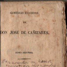 Libros antiguos: COMEDIAS ESCOJIDAS DE DON JOSE DE CAÑIZARES. TOMO SEGUNDO. IMPRENTA ORTEGA. AÑO 1838.. Lote 30508132