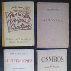 Libros antiguos: 5 OBRAS DISTINTAS J.M. PEMÁN: JULIETA Y ROMEO - CISNEROS - POR LA VIRGEN CAPITANA-ALMONEDA-LA CASA. Lote 30597162
