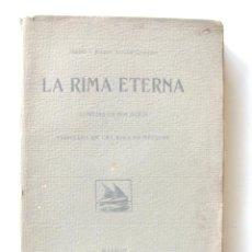 Libros antiguos: ALVAREZ QUINTERO SERAFÍN Y JOAQUÍN: LA RIMA ETERNA. COMEDIA EN DOS ACTOS. . Lote 30973105