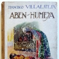 Libros antiguos: ABEN-HUMEYA. TRAGEDIA MORISCA EN CUATRO ACTOS Y EN VERSO. FRANCISCO VILLAESPESA. Lote 31213048