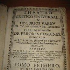 Libros antiguos: THEATRO CRITICO UNIVERSAL O DISCURSOS VARIOS EN TODO GENRO DE MATERIAS TOMO I.- 1733.LEER DESCRPCION. Lote 31568637