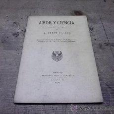 Libros antiguos: 725.- BENITO PEREZ GALDOS-TEATRO-AMOR Y CIENCIA-PRIMERA EDICION. Lote 206897882