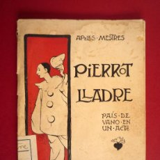 Libros antiguos: PIERROT LLADRE, APELES MESTRES, HACIA 1907. SELLO F.A.I.. Lote 31849796