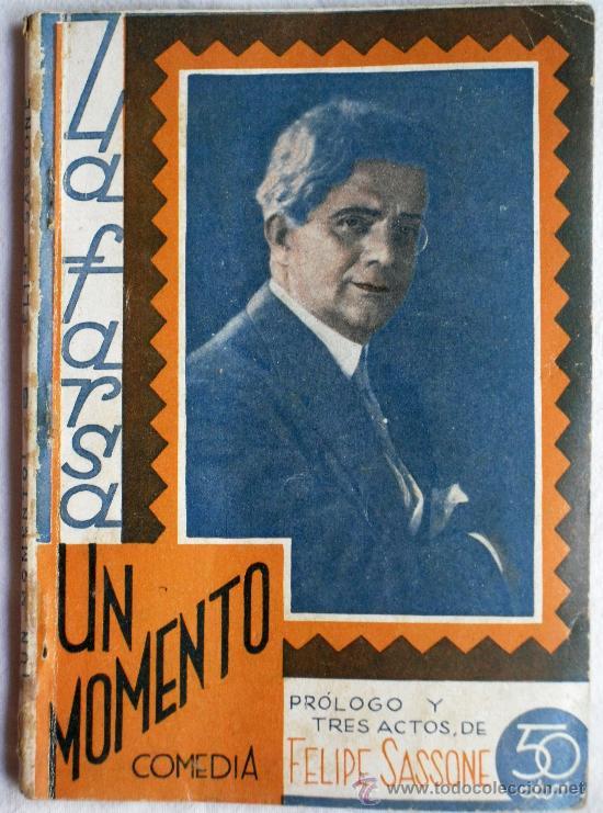 UN MOMENTO - COMEDIA DE FELIPE SASSONE - LA FARSA Nº 207 - 29 AGOSTO 1931 (Libros antiguos (hasta 1936), raros y curiosos - Literatura - Teatro)