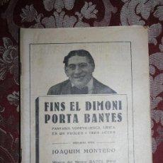 Libros antiguos: 0993- 'FINS EL DIMONI PORTA BANYES' FANTASIA VODEVILLESCA PER JOAQUIM MONTERO BCN 1924. Lote 31872948