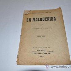 Libros antiguos: LA MALQUERIDA JACINTO BENAVENTE RA985. Lote 32032547