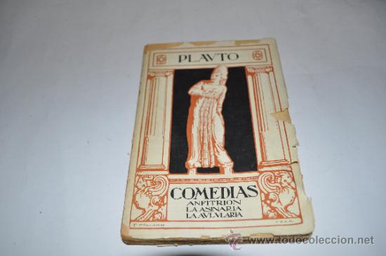COMEDIAS: ANFITRIÓN, LA ASINARIA, LA AULARIA PLAUTO RA983 (Libros antiguos (hasta 1936), raros y curiosos - Literatura - Teatro)