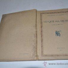 Libros antiguos: LO QUE HA DE SER JUAN IGNACIO LUCA DE TENA RA1007. Lote 32032605