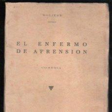 Libros antiguos: MOLIERE, EL ENFERMO DE APRENSIÓN, COMEDIA, ESPASA CALPE, MADRID 1935. Lote 32110843