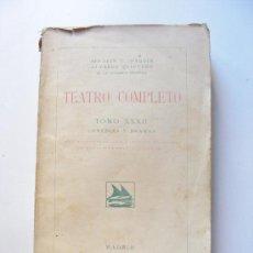 Libros antiguos: TEATRO COMPLETO, TOMO XXXII, SERAFIN Y JOAQUIN ALVAREZ QUINTERO 1933. Lote 32112540
