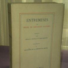 Libros antiguos: ENTREMESES DE MIGUEL DE CERVANTES SAAVEDRA.(EDICIÓN DE LUJO, 1916). Lote 32000145