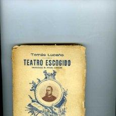 Libros antiguos: TOMÁS LUCEÑO, TEATRO ESCOGIDO, MADRID, VIUDA DE HERNANDO Y COMPAÑÍA, 1984.. Lote 32103435