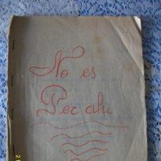 Libros antiguos: OBRA DE TEATRO NO ES PER AHI AÑO 1929. Lote 32298673